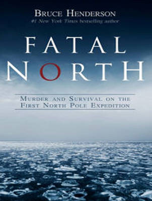 Fatal North: Murder and Survival on the First North Pole Expedition (CD-Audio)