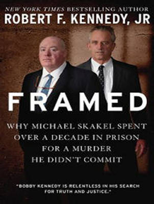 Framed: Why Michael Skakel Spent Over a Decade in Prison For a Murder He Didn't Commit (CD-Audio)