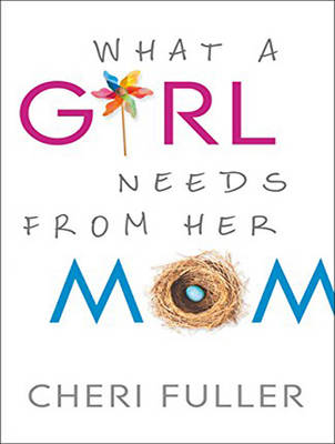 What a Girl Needs From Her Mom (CD-Audio)