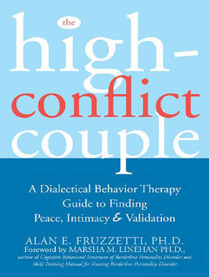 The High-Conflict Couple: A Dialectical Behavior Therapy Guide to Finding Peace, Intimacy, and Validation (CD-Audio)