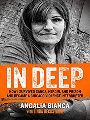 In Deep: How I Survived Gangs, Heroin, and Prison to Become a Chicago Violence Interrupter (CD-Audio)