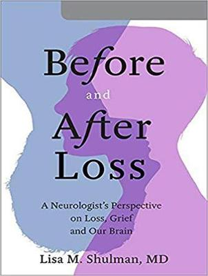 Before and After Loss: A Neurologist's Perspective on Loss, Grief, and Our Brain (CD-Audio)