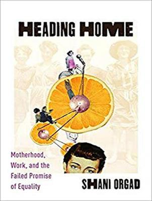 Heading Home: Motherhood, Work, and the Failed Promise of Equality (CD-Audio)