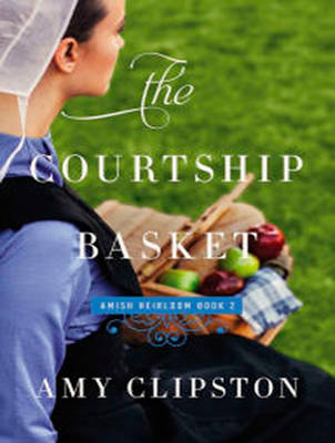 The Courtship Basket - An Amish Heirloom Novel 2 (CD-Audio)