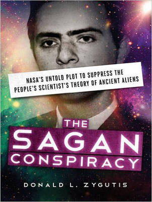The Sagan Conspiracy: NASA's Untold Plot to Suppress The People's Scientist's Theory of Ancient Aliens (CD-Audio)