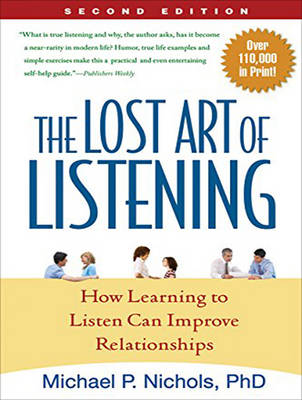 The Lost Art of Listening, Second Edition: How Learning to Listen Can Improve Relationships (CD-Audio)
