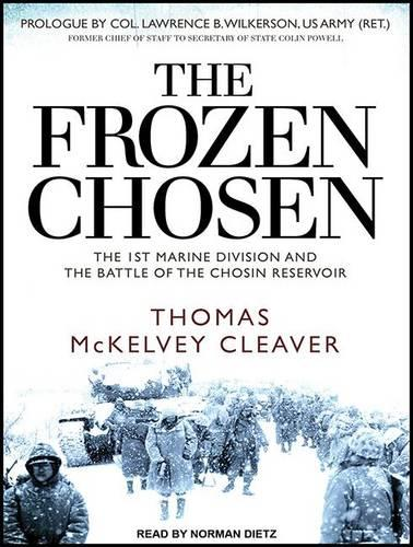 The Frozen Chosen: The 1st Marine Division and the Battle of the Chosin Reservoir (CD-Audio)