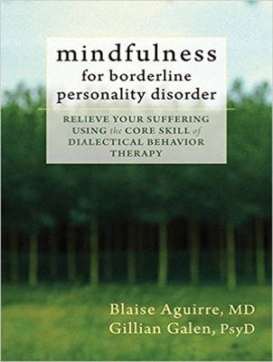 Mindfulness for Borderline Personality Disorder: Relieve Your Suffering Using the Core Skill of Dialectical Behavior Therapy (CD-Audio)
