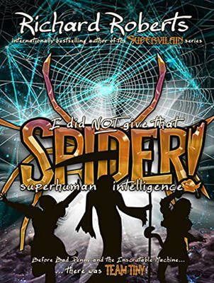 I Did NOT Give That Spider Superhuman Intelligence! - Please Don't Tell My Parents (CD-Audio)