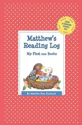 Matthew's Reading Log: My First 200 Books (Gatst) - Grow a Thousand Stories Tall (Paperback)