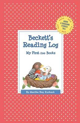 Beckett's Reading Log: My First 200 Books (Gatst) - Grow a Thousand Stories Tall (Paperback)