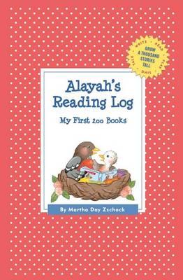 Alayah's Reading Log: My First 200 Books (Gatst) - Grow a Thousand Stories Tall (Paperback)