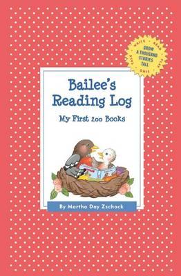 Bailee's Reading Log: My First 200 Books (Gatst) - Grow a Thousand Stories Tall (Paperback)