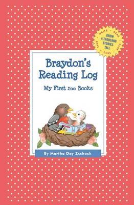Braydon's Reading Log: My First 200 Books (Gatst) - Grow a Thousand Stories Tall (Paperback)