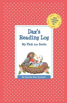 Dax's Reading Log: My First 200 Books (Gatst) - Grow a Thousand Stories Tall (Paperback)