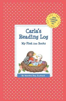 Carla's Reading Log: My First 200 Books (Gatst) - Grow a Thousand Stories Tall (Paperback)