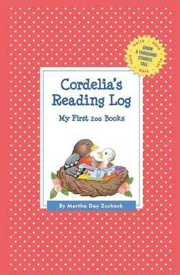 Cordelia's Reading Log: My First 200 Books (Gatst) - Grow a Thousand Stories Tall (Paperback)
