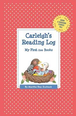 Carleigh's Reading Log: My First 200 Books (Gatst) - Grow a Thousand Stories Tall (Paperback)