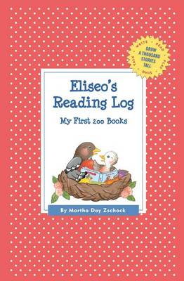 Eliseo's Reading Log: My First 200 Books (Gatst) - Grow a Thousand Stories Tall (Paperback)