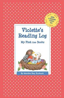 Violette's Reading Log: My First 200 Books (Gatst) - Grow a Thousand Stories Tall (Paperback)
