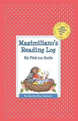 Maximiliano's Reading Log: My First 200 Books (Gatst) - Grow a Thousand Stories Tall (Hardback)