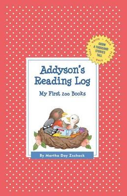 Addyson's Reading Log: My First 200 Books (Gatst) - Grow a Thousand Stories Tall (Hardback)