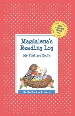 Magdalena's Reading Log: My First 200 Books (Gatst) - Grow a Thousand Stories Tall (Hardback)