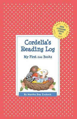 Cordelia's Reading Log: My First 200 Books (Gatst) - Grow a Thousand Stories Tall (Hardback)