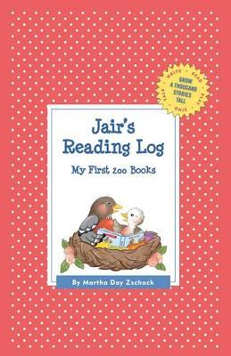 Jair's Reading Log: My First 200 Books (Gatst) - Grow a Thousand Stories Tall (Hardback)