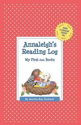 Annaleigh's Reading Log: My First 200 Books (Gatst) - Grow a Thousand Stories Tall (Hardback)