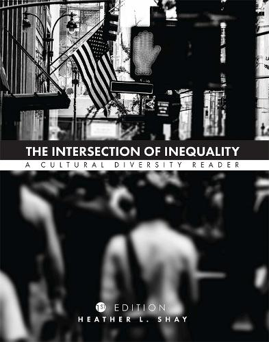 The Intersection of Inequality: A Cultural Diversity Reader (Paperback)
