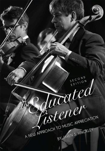 The Educated Listener: A New Approach to Music Appreciation (Paperback)