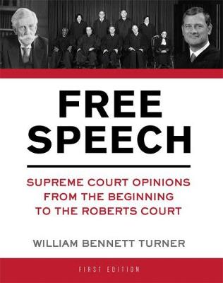Free Speech: Supreme Court Opinions from the Beginning to the Roberts Court (Paperback)
