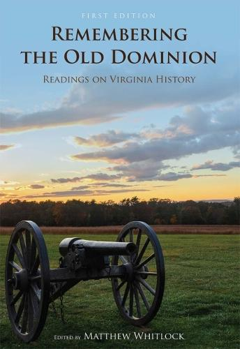 Remembering the Old Dominion: Readings on Virginia History (Paperback)