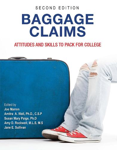 Baggage Claims: Attitudes and Skills to Pack for College (Paperback)