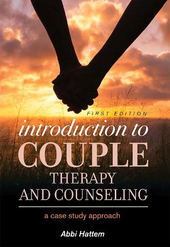 Introduction to Couple Therapy and Counseling: A Case Study Approach (Paperback)