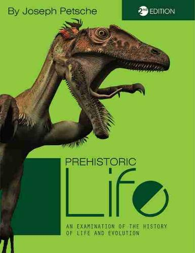 Prehistoric Life: An Examination of the History of Life and Evolution (Paperback)