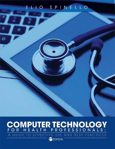 Computer Technology for Health Professionals: A Guide to Effective Use and Best Practices (Paperback)