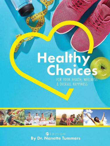 Healthy Choices for Your Health, Wellness, and Overall Happiness (Paperback)