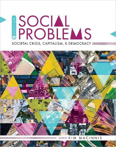 Social Problems: Societal Crisis, Capitalism, and Democracy (Paperback)