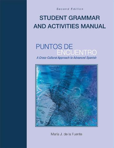 Puntos de encuentro: Student Grammar and Activities Manual: A Cross-Cultural Approach to Advanced Spanish (Paperback)
