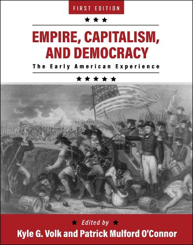 Empire, Capitalism, and Democracy: The Early American Experience (Paperback)