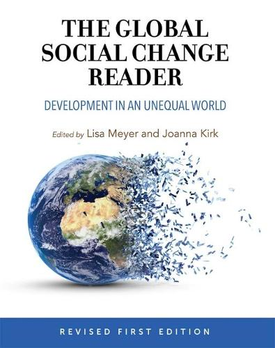 The Global Social Change Reader: Development in an Unequal World (Paperback)