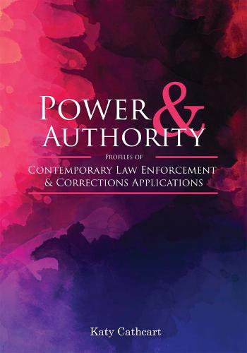 Power and Authority: Profiles of Contemporary Law Enforcement and Corrections Applications (Paperback)
