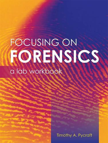 Focusing on Forensics: A Lab Workbook (Paperback)