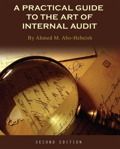 A Practical Guide to the Art of Internal Audit (Paperback)