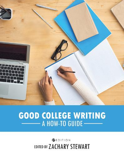 Good College Writing: A How-To Guide (Paperback)