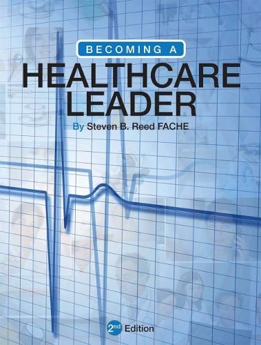Becoming a Healthcare Leader (Paperback)