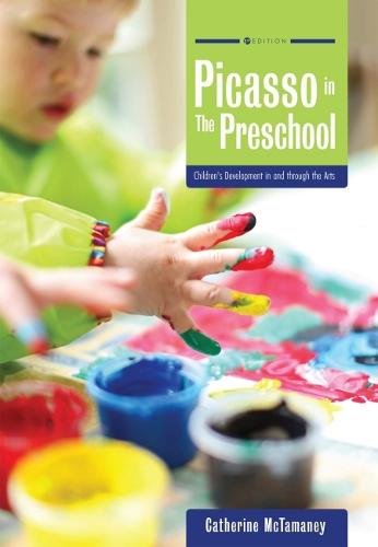 Picasso in the Preschool: Children's Development in and through the Arts (Paperback)