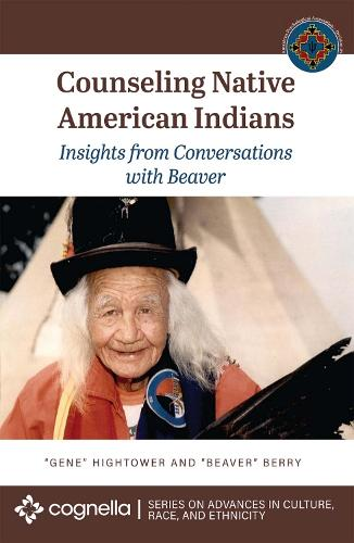 Counseling Native American Indians: Insights from Conversations with Beaver (Paperback)